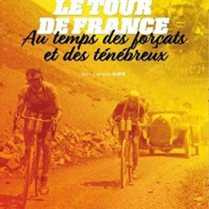 Le tour de France au temps des forçats et des ténébreux